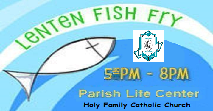Fish Fry Hours are 5:30 to 8PM on Lenten Fridays.